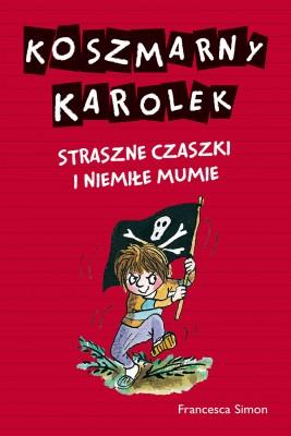 okładka Koszmarny Karolek. Strasne czski i niemiłe mumie, Ebook | Francesca Simon