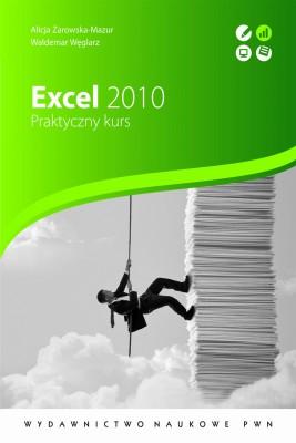 okładka Excel 2010. Praktyczny kurs, Ebook | Waldemar  Węglarz, Alicja  Żarowska-Mazur