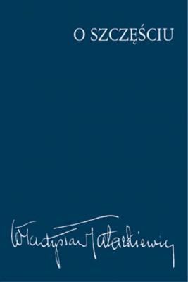 okładka O szczęściu, Ebook | Władysław  Tatarkiewicz