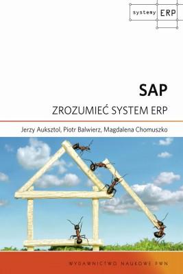 okładka SAP. Zrozumieć system ERP, Ebook | Jerzy  Auksztol, Piotr  Balwierz, Magdalena  Chomuszko