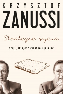 okładka Strategie życia czyli jak zjeść ciastko i je mieć, Ebook | Krzysztof Zanussi