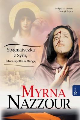 okładka Myrna Nazzour. Stygmatyczka z Syrii, która spotkała Maryję, Ebook | Henryk Bejda, Małgorzata Pabis