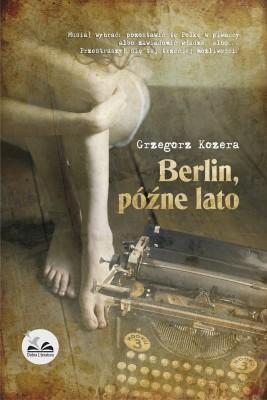 okładka Berlin, późne lato, Ebook | Grzegorz  Kozera