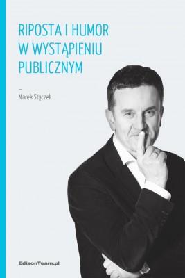 okładka Riposta i humor w wystąpieniu publicznym, Ebook | Marek Stączek
