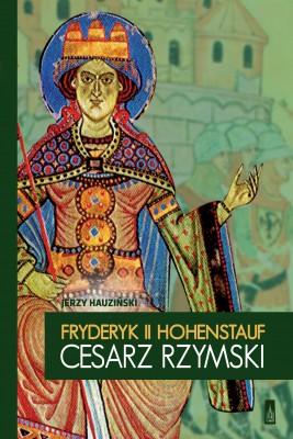okładka Fryderyk II Hohenstauf cesarz rzymski, Ebook | Jerzy Hauziński