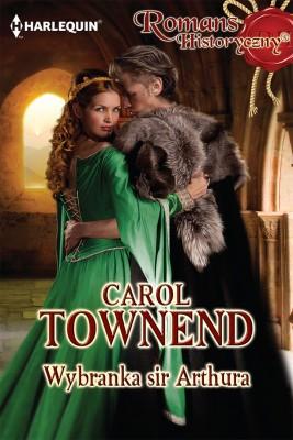 okładka Wybranka sir Arthura, Ebook | Carol Townend