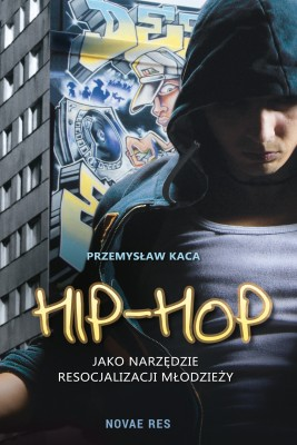 okładka Hip-hop jako narzędzie resocjalizacji młodzieży, Ebook | Przemysław  Kaca