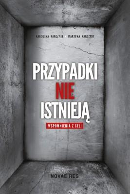 okładka Przypadki nie istnieją. Wspomnienia z celi, Ebook | Martyna  Karczmit, Karolina  Karczmit
