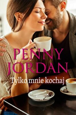 okładka Tylko mnie kochaj, Ebook | Penny Jordan