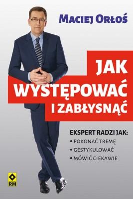 okładka Jak występować i zabłysnąć, Ebook   Maciej Orłoś