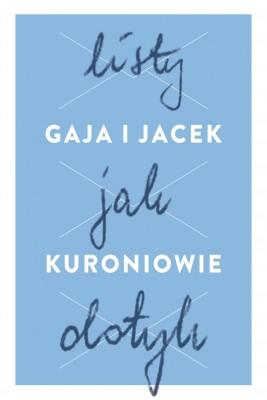 okładka Listy jak dotyk, Ebook | Gaja Kuroń, Jacek Kuroń