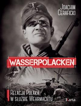 okładka Wasserpolacken. Relacja Polaka w służbie Wehrmachtu, Ebook | Joachim Ceraficki