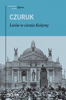 okładka Lwów w cieniu Kołymy, Ebook | Stanisław Czuruk