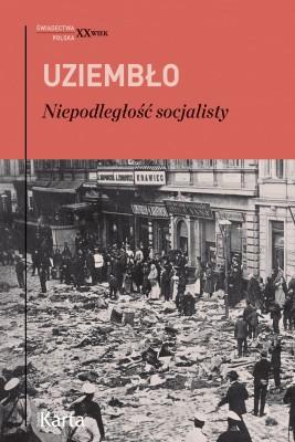 okładka Niepodległość socjalisty, Ebook | Adam Uziembło