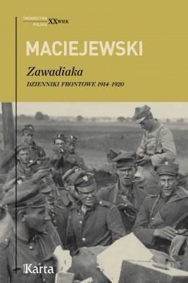 okładka Zawadiaka. Dzienniki frontowe 1914–1920, Ebook   Jerzy Konrad Maciejewski