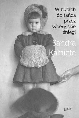 okładka W butach do tańca przez syberyjskie śniegi, Ebook | Sandra Kalniete