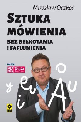 okładka Sztuka mówienia bez bełkotania i faflunienia, Ebook | Mirosław Oczkoś