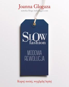 okładka Slow fashion. Modowa rewolucja, Ebook | Joanna Glogaza