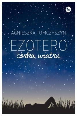 okładka Ezotero. Córka wiatru, Ebook | Agnieszka  Tomczyszyn