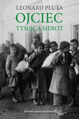 okładka Ojciec tysiąca sierot, Ebook | Leonard Pluta