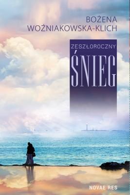 okładka Zeszłoroczny śnieg, Ebook | Bożena  Woźniakowska-Klich