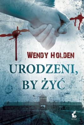 okładka Urodzeni, by żyć, Ebook | Wendy  Holden