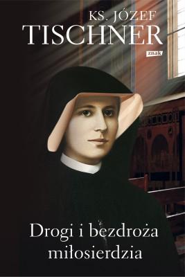 okładka Drogi i bezdroża miłosierdzia, Ebook | Ks. Józef Tischner