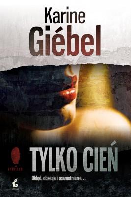 okładka Tylko cień, Ebook | Karine Giébel