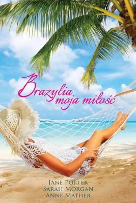 okładka Brazylia, moja miłość, Ebook | Sarah Morgan, Anne Mather, Jane Porter