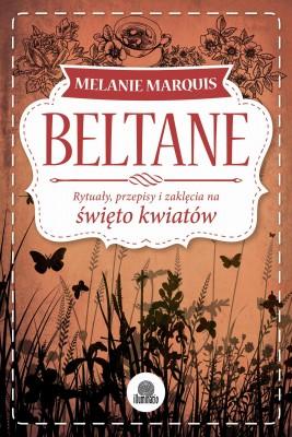 okładka Beltane. Rytuały, przepisy i zaklęcia na święto kwiatów, Ebook | Melanie Marquis