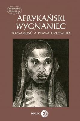 okładka Afrykański wygnaniec. Tożsamość a prawa człowieka., Ebook | Joanna  Mantel-Niećko