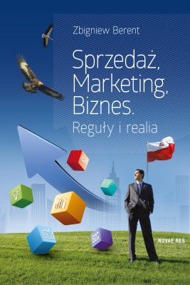 okładka Sprzedaż, marketing, biznes. Reguły i realia, Ebook | Zbigniew  Berent