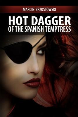 okładka Hot Dagger of the Spanish Temptress, Ebook | Brzostowski Marcin