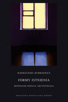 okładka Formy istnienia. Heidegger według Arystotelesa, Ebook | Wawrzyniec  Rymkiewicz
