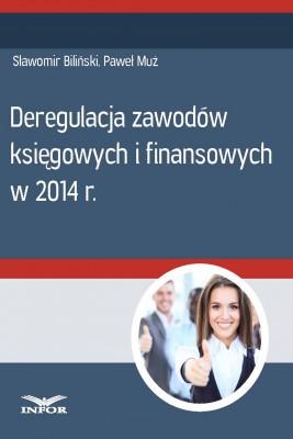 okładka Deregulacja zawodów księgowych i finansowych w 2014 r., Ebook | Paweł Muż, Sławomir Biliński