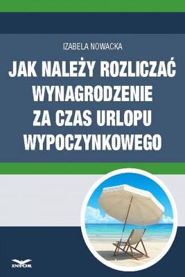 okładka Jak należy rozliczać wynagrodzenie za czas urlopu wypoczynkowego (PDF), Ebook | Izabela  Nowacka