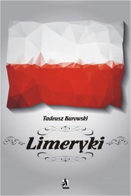 okładka Limeryki o Polsce – od damskich poprzez frywolne – do sprośnych nie plugawe, Ebook | Tadeusz  Kurowski
