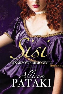 okładka Sisi. Cesarzowa mimo woli, Ebook | Allison Pataki