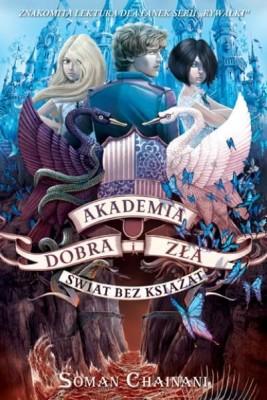 okładka Akademia Dobra i Zła. Świat bez książąt, Ebook | Soman Chainani