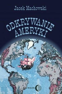 okładka Odkrywanie Ameryki, Ebook   Jacek Machowski