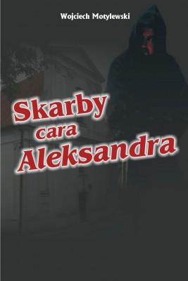 okładka Skarby cara Aleksandra, Ebook | Wojciech  Motylewski