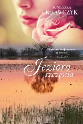 okładka Jezioro szczęścia, Ebook | Agnieszka Krawczyk