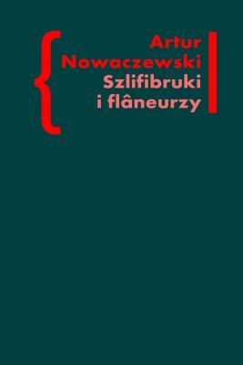 okładka Szlifibruki i flâneurzy. Figura ulicy w literaturze polskiej po 1918 roku, Ebook   Artur Nowaczewski