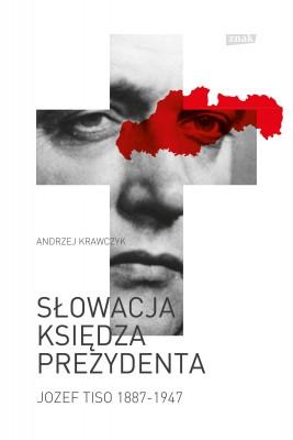 okładka Słowacja księdza prezydenta (Jozef Tiso 1887–1947), Ebook | Andrzej Krawczyk