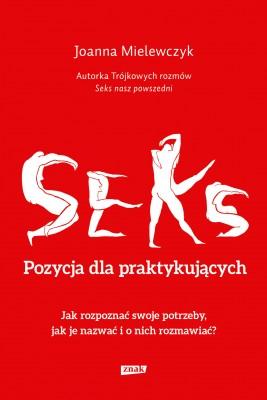 okładka Seks. Pozycja dla praktykujących, Ebook | Joanna Mielewczyk