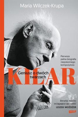 okładka Kilar. Geniusz o dwóch twarzach, Ebook | Maria Wilczek-Krupa