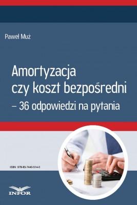 okładka Amortyzacja czy koszt bezpośredni – 36 odpowiedzi na pytania, Ebook | Paweł Muż