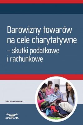 okładka Darowizny towarów na cele charytatywne – skutki podatkowe i rachunkowe, Ebook | INFOR PL SA