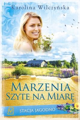 okładka Marzenia szyte ma miarę. Stacja Jagodno Tom II, Ebook | Karolina Wilczyńska