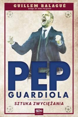 okładka Pep Guardiola. Sztuka zwyciężania, Ebook | Guillem Balagué